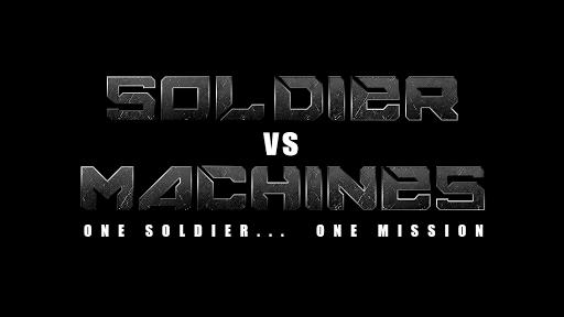Soldier vs Machines