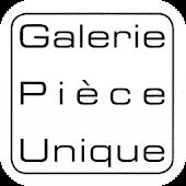 Galerie Pièce Unique
