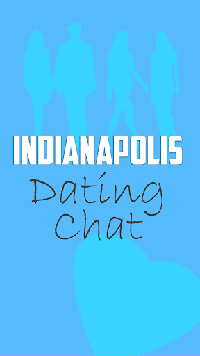 Indianapolis Dating Chat