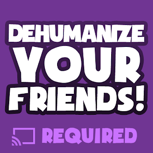Dehumanize Your Friends! for PC and MAC
