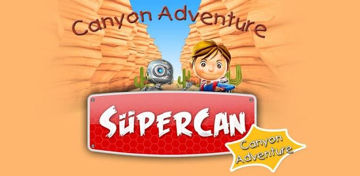 Supercan Canyon Phiêu lưu