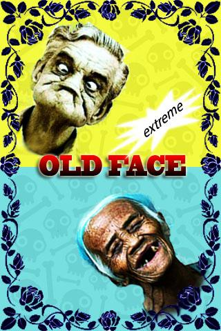 Old face before I die Extreme
