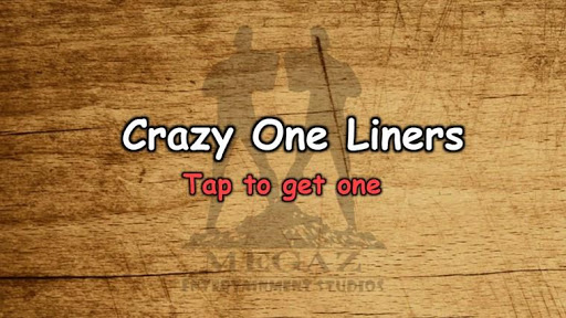 Crazy One Liners