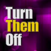 Turn Them Off free
