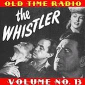 The Whistler OTR Vol. 13