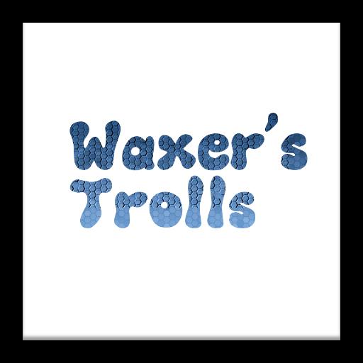 Waxer's Trolls