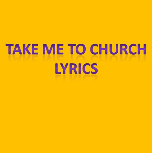 Take Me To Church Lyrics