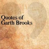 Quotes of Garth Brooks