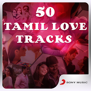 Top 50 Tamil Love Songs 1 0 0 4 Apk, Free Entertainment Application