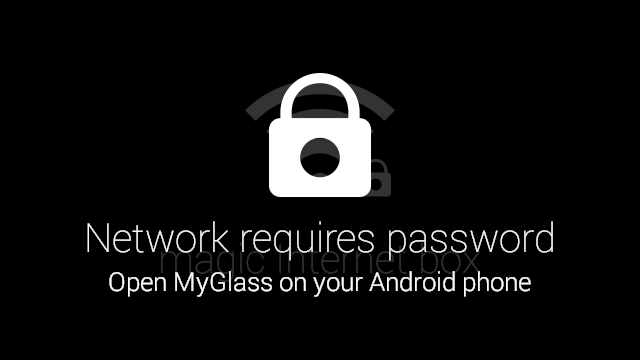 An example Glass screen directing you to MyGlass to enter your Wi-Fi password via keyboard