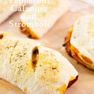 Pepperoni Stromboli and Calzone.