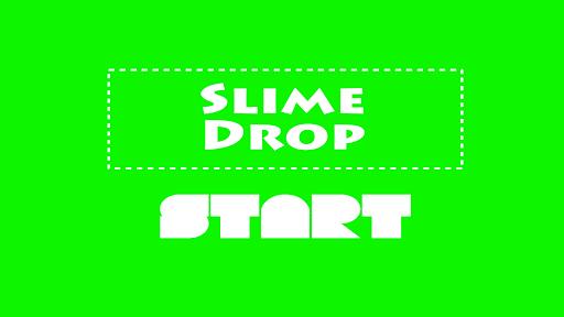 Slime Drop