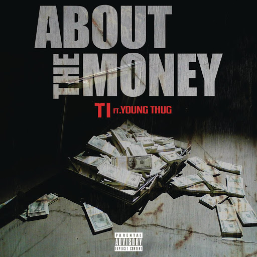 About the Money (feat. Young Thug) - T.I.