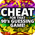 Cheat for 90s Guessing Game