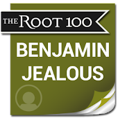 Benjamin Jealous: The Root 100