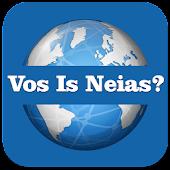 Vos Iz Neias  vosizneias.com
