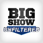 The Big Show Unfiltered