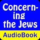 Concerning the Jews (Audio) icon