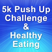 5k Push up's & Healthy Eating