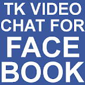 TK Video chat for Facebook