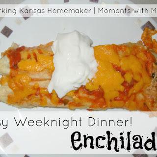 Easy Weeknight Dinner- Enchiladas.