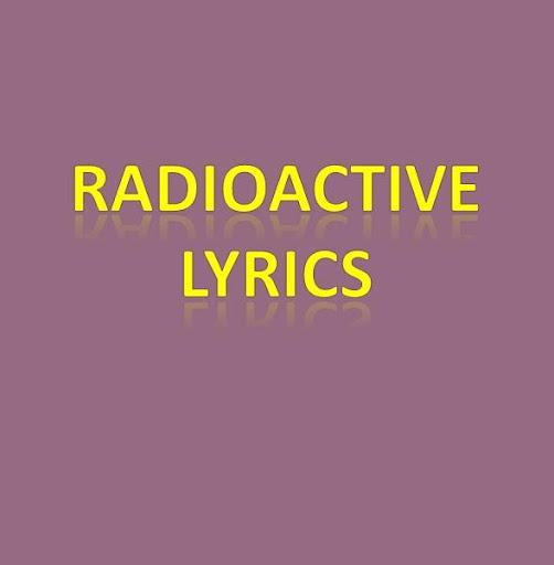 Radioactive Lyrics
