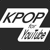 K-POP for YouTube