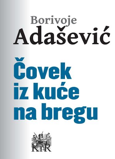 Adasevic: Covek iz kuce na b..