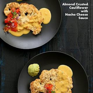 Almond Crusted Cauliflower with Nacho Cheese Sauce.