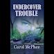 Undercover Trouble (本 ebook 书)