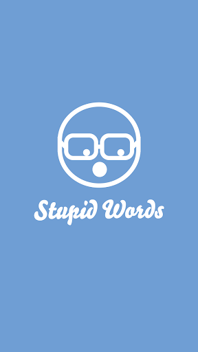 Stupid Words