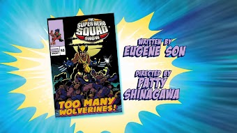 The Super Hero Squad Show- TOO MANY TOO MANY WOLVERINES!