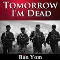 Tomorrow I'm Dead (Būn Yom)
