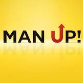 Man Up!