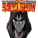 The Metal Madman Radio Show