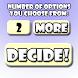 Decide!