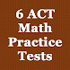 6 ACT Practice Tests (Math)