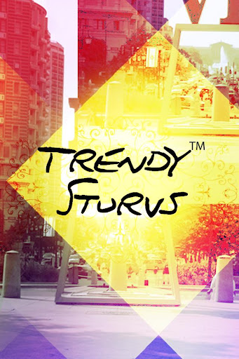 Trendy Sturvs
