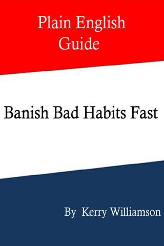 Banish Bad Habits Fast