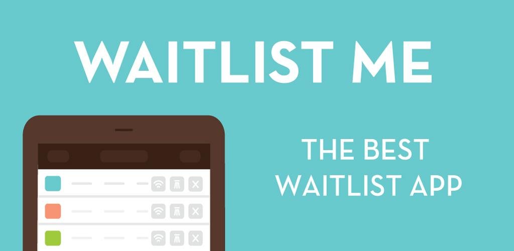 Download Waitlist Me APK latest version 4 1 46 for android