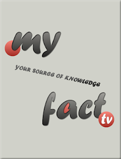 Myfact.tv - Your Knowledge