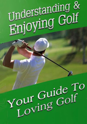 Understanding And Playing Golf