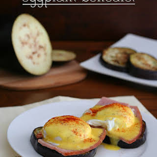 Eggplant Benedict – Low Carb and Gluten-Free.