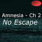 Amnesia - Ch 2 - No Escape