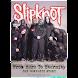 Slipknot: Here to Eternity Pt1
