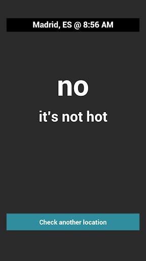 Is It Hot