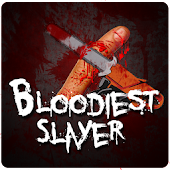 Bloodiest Slayer