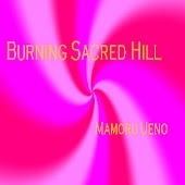 Burning Sacred Hill