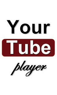 Your Tube Player