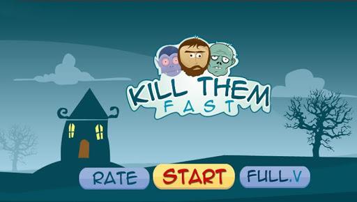 Kill Them Fast